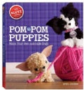 Pom-Pom Puppies: Make Your Own Adorable Dogs (Paperback)