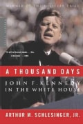 A Thousand Days: John F. Kennedy in the White House (Paperback)