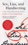 Sex, Lies, and Handwriting: A Top Expert Reveals the Secrets Hidden in Your Handwriting (Paperback)