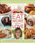 Eat More of What You Love (Hardcover)