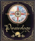 Pirateology: The Pirate Hunter's Companion (Hardcover)