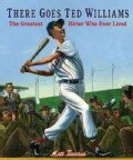 There Goes Ted Williams: The Greatest Hitter Who Ever Lived (Paperback)