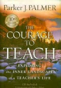 The Courage to Teach: Exploring the Inner Landscape of a Teacher's Life, 10th Anniversary Edition (Hardcover)