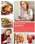 Happy Cooking: Make Every Meal Count ... Without Stressing Out (Hardcover)