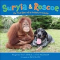 Suryia & Roscoe: The True Story of an Unlikely Friendship (Hardcover)
