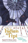 The Indian Tipi: Its History, Construction, and Use (Paperback)