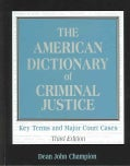 The American Dictionary Of Criminal Justice: Key Terms And Major Court Cases (Hardcover)