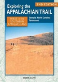 Exploring the Appalachian Trail: Hikes in the Southern Appalachians: Georgia, North Carolina, Tennessee (Paperback)
