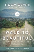 Walk to Beautiful: The Power of Love and a Homeless Kid Who Found the Way (Hardcover)