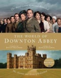 The World of Downton Abbey (Hardcover)