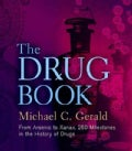 The Drug Book: From Arsenic to Xanax, 250 Milestones in the History of Drugs (Hardcover)