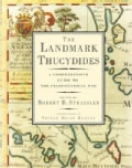 The Landmark Thucydides: A Comprehensive Guide to the Peloponnesian War (Hardcover)