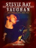 Stevie Ray Vaughan: Day by Day, Night After Night - His Early Years, 1954-1982 (Hardcover)