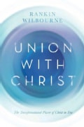 Union With Christ: The Way to Know and Enjoy God (Hardcover)