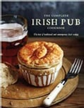 The Complete Irish Pub Cookbook: The Best of Traditional and Contempoary Irish Cooking (Hardcover)