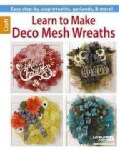 Learn to Make Deco Mesh Wreaths (Paperback)