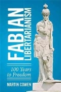 Fabian Libertarianism: 100 Years to Freedom (Paperback)