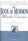 The Book of Mormon Made Easier: 1 Nephi Through Words of Mormon (Paperback)