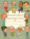 Hemingway & Bailey's Bartending Guide to Great American Writers (Hardcover)