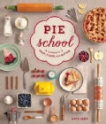 Pie School: Lessons in Fruit, Flour, and Butter (Paperback)