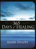 365 Days of Healing: Powerful Devotions And Prayers to Help You Recover And Keep You Well (Paperback)