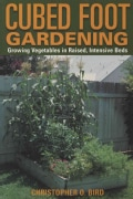 Cubed Foot Gardening: Growing Vegetables in Raised, Intensive Beds (Paperback)
