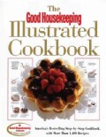 The Good Housekeeping Illustrated Cookbook: America's Bestselling Step-By-Step Cookbook, With More Than 1,400 Rec... (Hardcover)