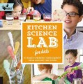 Kitchen Science Lab for Kids: 52 Family Friendly Experiments from Around the House (Paperback)