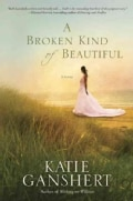 A Broken Kind of Beautiful (Paperback)