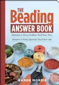 The Beading Answer Book: Solutions to Every Problem You'll Ever Face Answers to Every Question You'll Every Ask (Paperback)