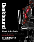 Deskbound: Standing Up to a Sitting World (Hardcover)