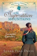 My Heart Belongs in the Superstition Mountains: Carmela's Quandary (Paperback)