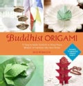 Buddhist Origami: 15 Easy-to-Make Symbols to Bring Peace, Wisdom & Harmony into Your Home (Paperback)