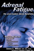 Adrenal Fatigue: The 21St-Century Stress Syndrome (Paperback)