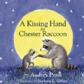 A Kissing Hand for Chester Raccoon (Board book)