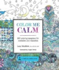 Color Me Calm Adult Coloring Book: 100 Coloring Templates for Meditation and Relaxation (Paperback)