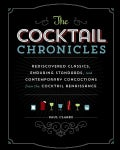 The Cocktail Chronicles: Navigating the Cocktail Renaissance with Jigger, Shaker & Glass (Paperback)