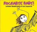 Various - Rockabye Baby! Lullaby Renditions of Led Zeppelin