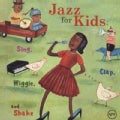 Various - Jazz For Kids: Sing, Clap, Wiggle And Shake