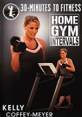 30 Minutes to Fitness: Home Gym Intervals with Kelly Coffey-Meyer (DVD)