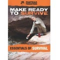 Make Ready to Survive The Essentials of Survival