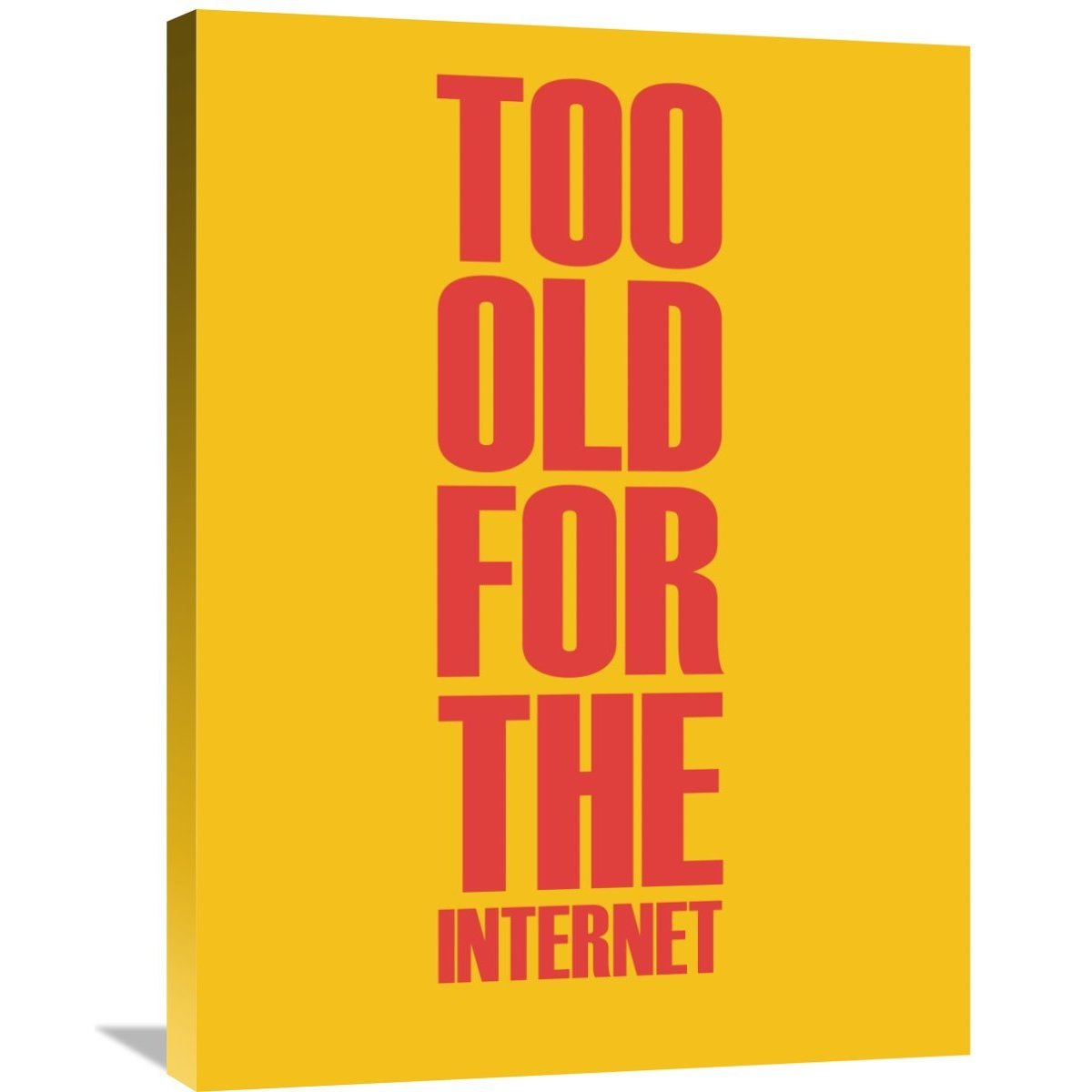 Shop Naxart Studio \'Too Old for the Internet\' Yellow Canvas Wall Art ...
