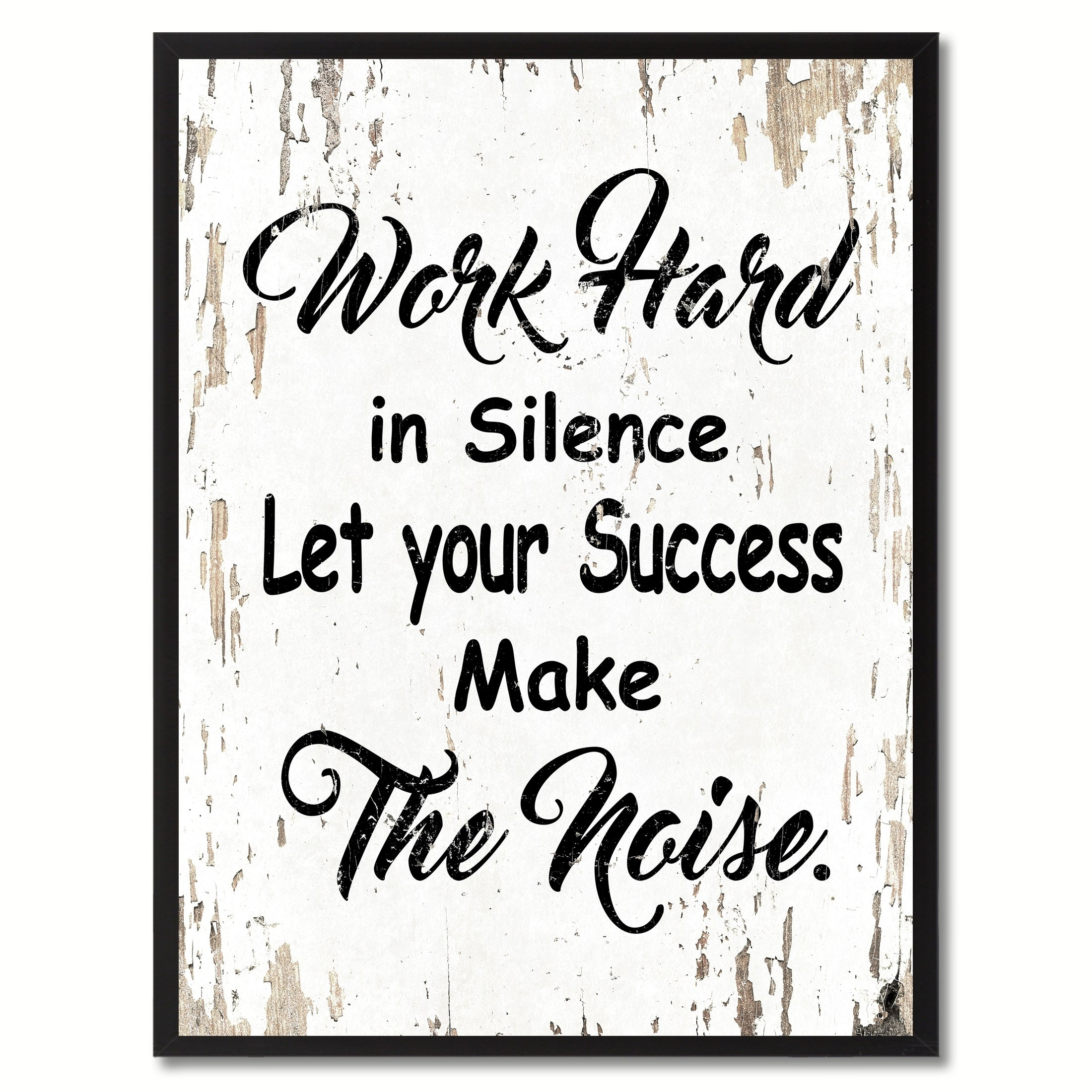 Shop Work Hard In Silence Let Your Success Make The Noise