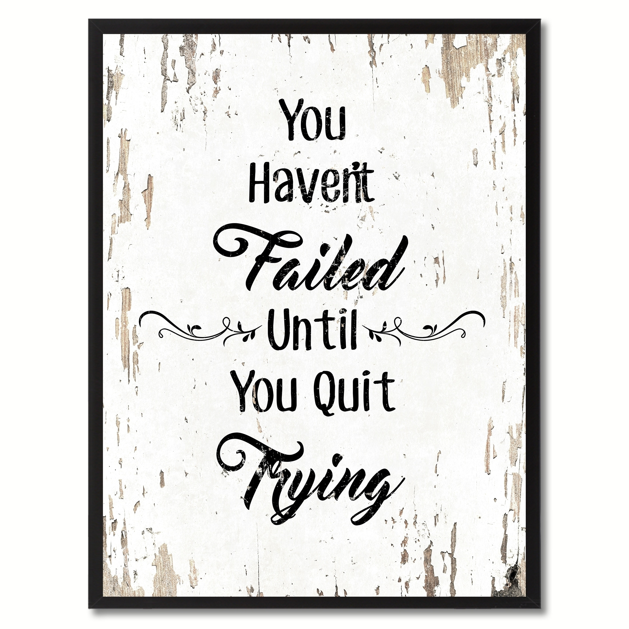 You havent failed until you quit trying motivation quote saying you havent failed until you quit trying motivation quote saying canvas print picture frame home decor wall art free shipping on orders over 45 jeuxipadfo Gallery