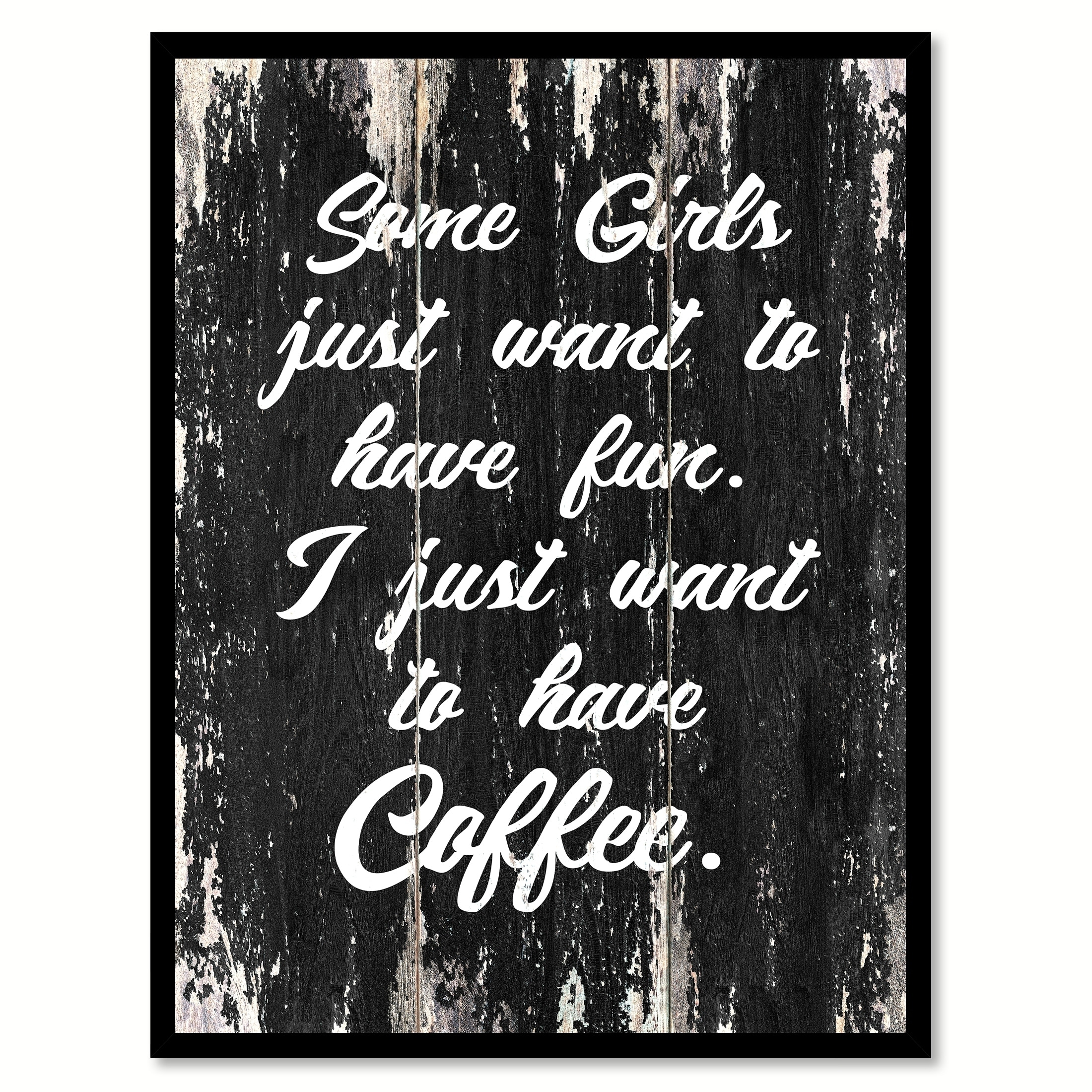 Some girls just want to have fun i just want to have coffee saying canvas print picture frame home decor wall art free shipping on orders over 45