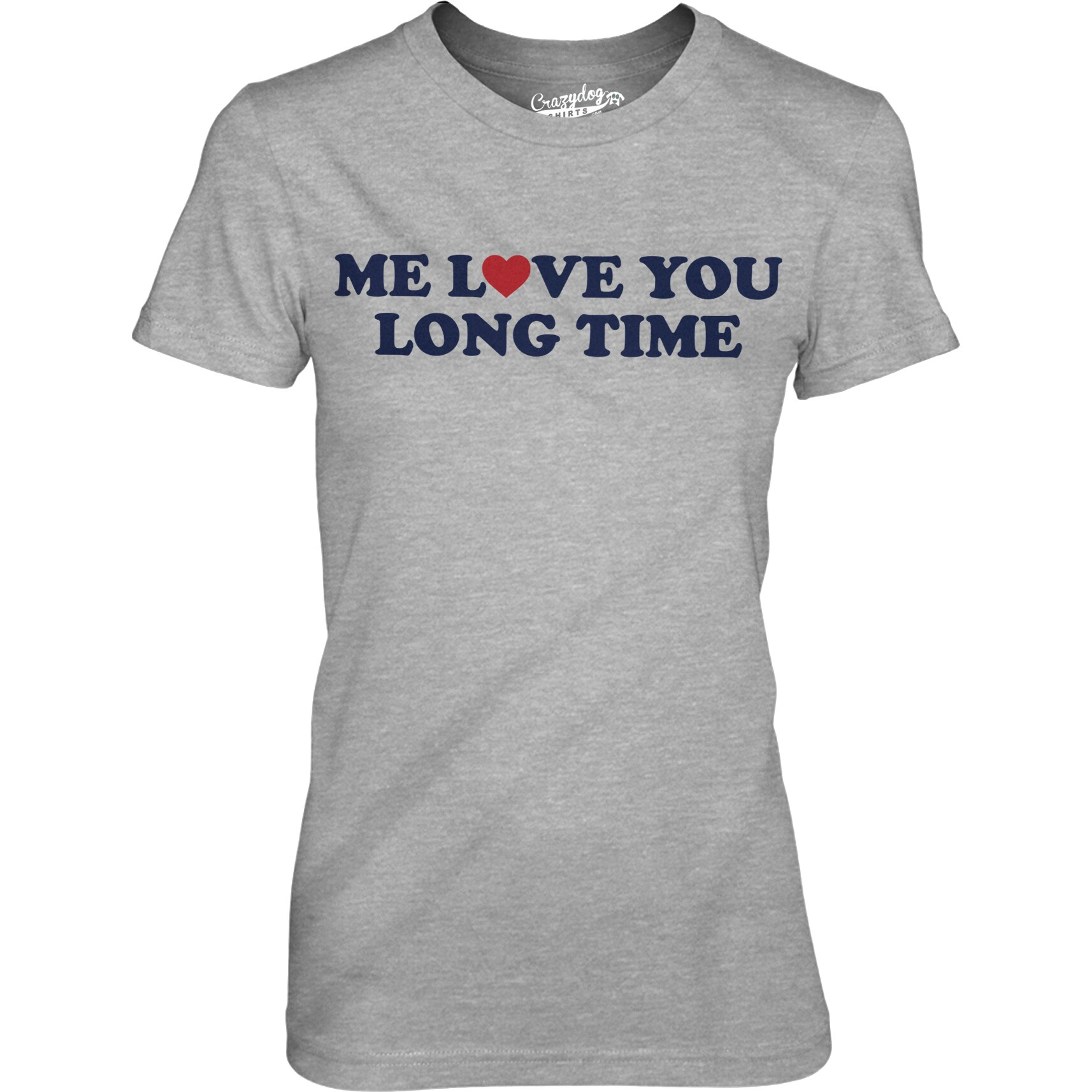 9aa9019866 Shop Womens Me Love You Long Time Tshirt - Free Shipping On Orders Over $45  - Overstock - 18657986