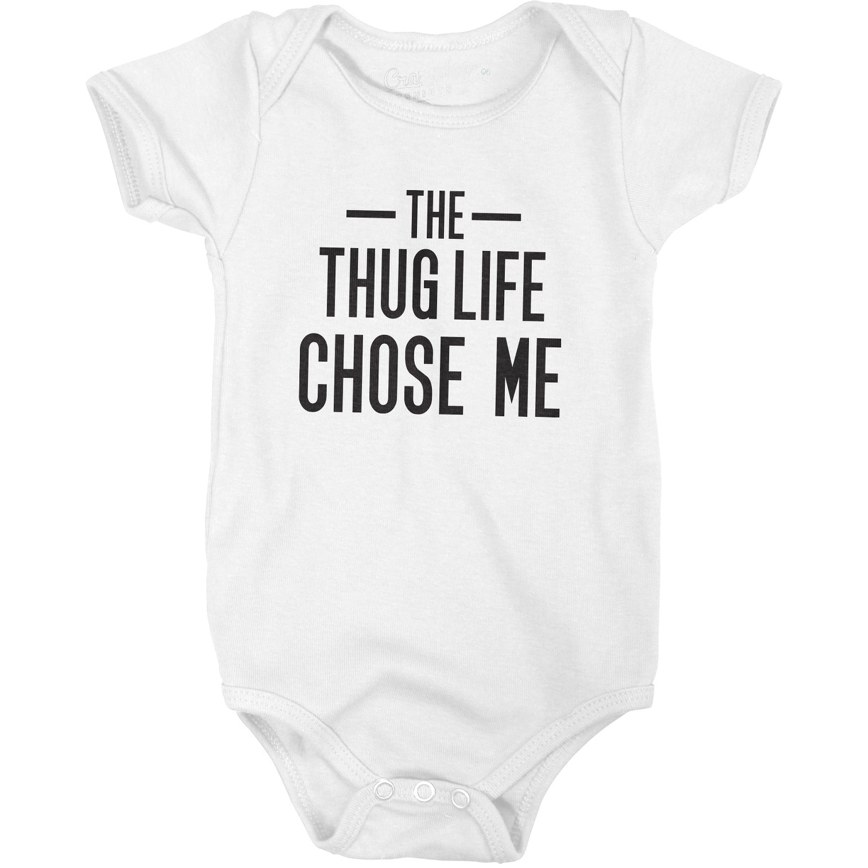 5b84ea661 Shop Thug Life Chose Me Tshirt Funny Sarcastic Infant Baby Creeper Bodysuit  in White - Free Shipping On Orders Over $45 - Overstock - 22698435