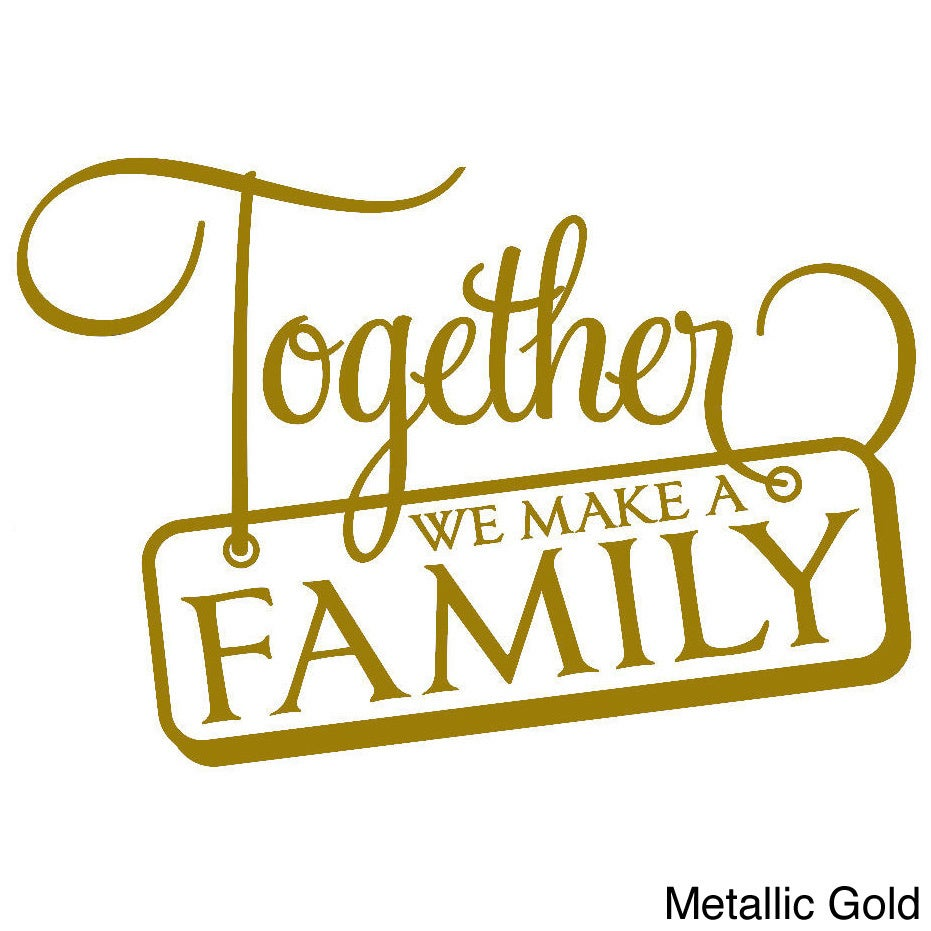 Shop \'Together We Make a Family\' Vinyl Wall Decal - On Sale - Free ...