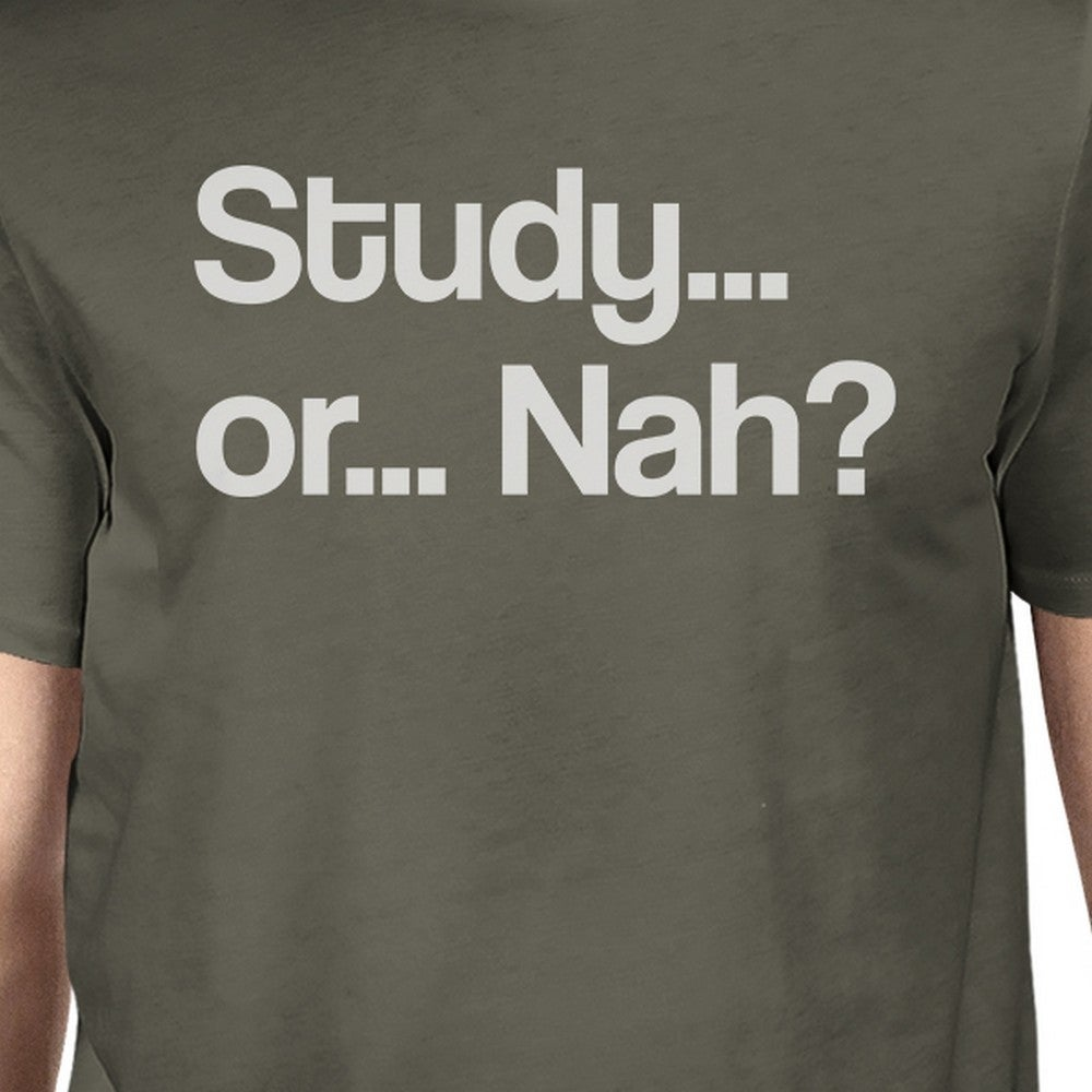 Shop Study Or Nah Mens Dark Grey Funny Quote T Shirt For College