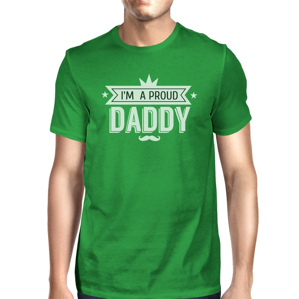 e4da7a4d Im A Proud Daddy Mens Green T-Shirt Unique Dad Gifts From Daughters